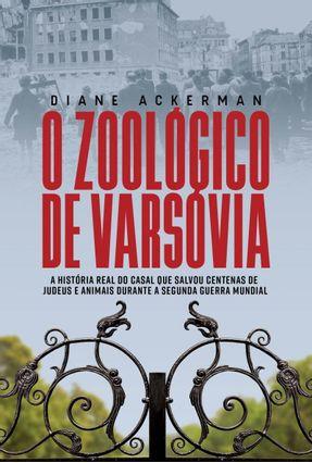 O Zoológico de Varsóvia - 2ª Ed. 2017 - Ackerman,Diane | Tagrny.org