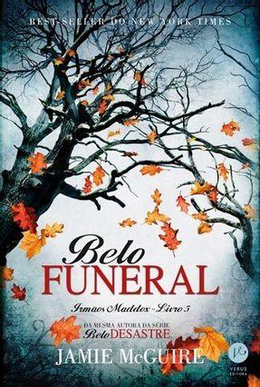 Belo Funeral - Irmãos Maddox - Livro 5 - Mcguire,Jamie | Hoshan.org