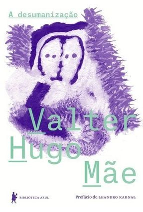 A Desumanização - Mãe,Valter Hugo | Hoshan.org