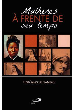 Mulheres À Frente de Seu Tempo - Histórias de Santas - Col. Cidadãos do Reino - Aa,Vv pdf epub