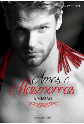 Amos e Masmorras  - A Missão - Vol. III - Valenti,Lena | Hoshan.org