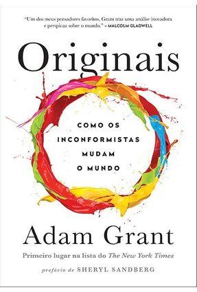 Originais - Como Os Inconformistas Mudam o Mundo - Grant,Adam | Tagrny.org