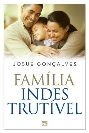 Família Indestrutível - Gonçalves,Josué | Tagrny.org