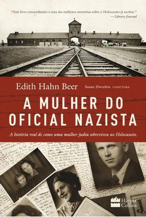 A Mulher do Oficial Nazista - Beer,Edith Hahn Dworkin,Susan   Hoshan.org