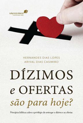 Dízimos e Ofertas São Para Hoje? - Dias Lopes,Hernandes | Hoshan.org