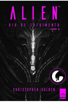 Alien - Rio de Sofrimento - Livro 3 - Golden,Christopher pdf epub
