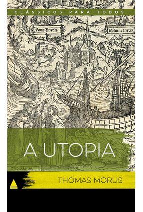 A Utopia - Col. Clássicos Para Todos - Thomas Morus | Hoshan.org