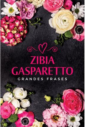 Grandes Frases - Gasparetto,Zíbia   Hoshan.org