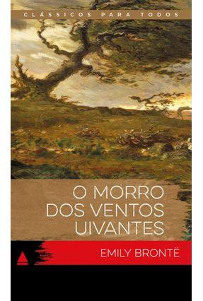 O Morro Dos Ventos Uivantes - Col. Clássicos Para Todos - Brontë,Emily | Hoshan.org