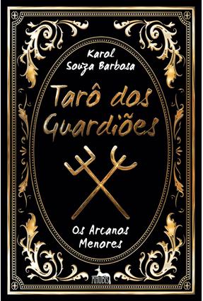 Tarô Dos Guardiões - Os Arcanos Menores - Barbosa,Karol Souza | Hoshan.org