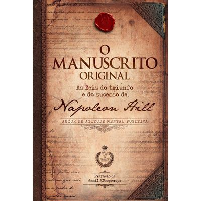 O Manuscrito Original - As Leis do Triunfo e do Sucesso de Napoleon Hill