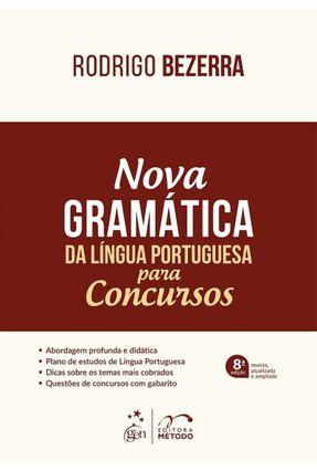 Nova Gramática da Língua Portuguesa Para Concursos - Nova Ortografia - 8ª Ed. 2017 - Bezerra,Rodrigo pdf epub