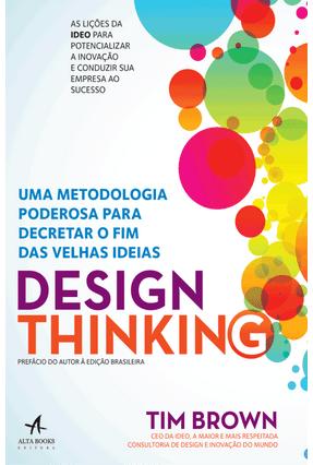Design Thinking - Uma Metodologia Poderosa Para Decretar o Fim Das Velhas Ideias - Brown,Tim pdf epub