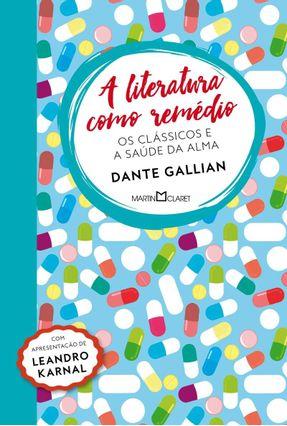 A Literatura Como Remédio - Gallian,Dante | Nisrs.org