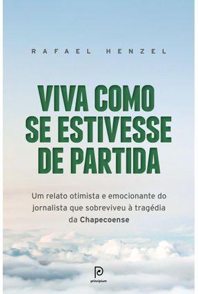 Viva Como Se Estivesse de Partida - Henzel,Rafael | Tagrny.org