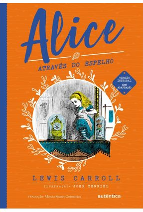 Alice Através do Espelho - Carroll,Lewis | Hoshan.org