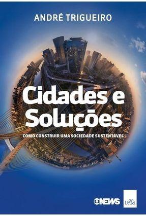 Cidades e Soluções - Como Construir Uma Sociedade Sustentável - Trigueiro,André pdf epub