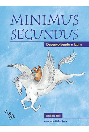 Minimus Secundus - Desenvolvimento do Latim - Livro Aluno - Bell,Barbara   Nisrs.org