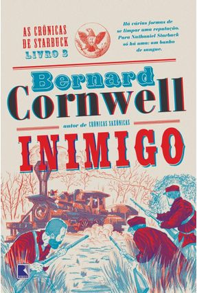Inimigo - As Crônicas De Starbuck - Livro 3 - Cornwell,Bernard | Tagrny.org