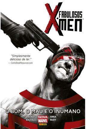 Fabulosos X-Men - o Bom, o Mau e o Inumano - Bachalo,Chris Bendis,Brian Michael Anka,Kris pdf epub