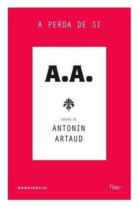 A Perda de Si - Cartas de Antonin Artaud - Artaud,Antonin   Hoshan.org
