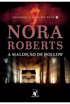A Maldição de Hollow - Trilogia A Sina do Sete II - Roberts,Nora | Nisrs.org