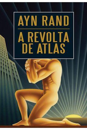 A Revolta de Atlas - Rand,Ayn   Hoshan.org