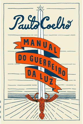 Manual Do Guerreiro Da Luz - Coelho,Paulo | Hoshan.org