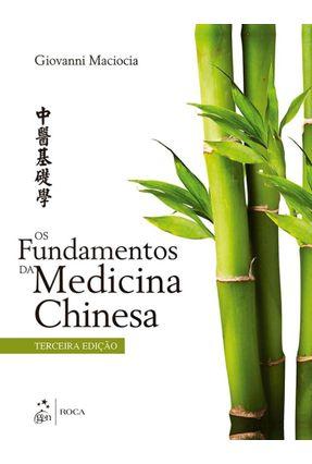 Os Fundamentos da Medicina Chinesa - 3ª Ed. 2017 - Maciocia,Giovanni | Hoshan.org