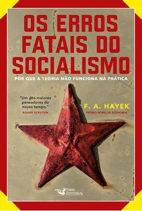 Os Erros Fatais Do Socialismo - Porque A Teoria Não Funciona Na Prática - Hayek,F. A. pdf epub