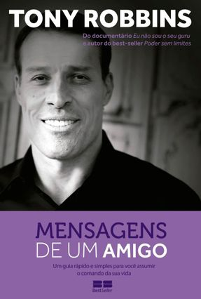Mensagens de Um Amigo - Um Guia Rápido e Simples Para Você Assumir o Comando da Sua Vida - Robbins,Tony | Tagrny.org