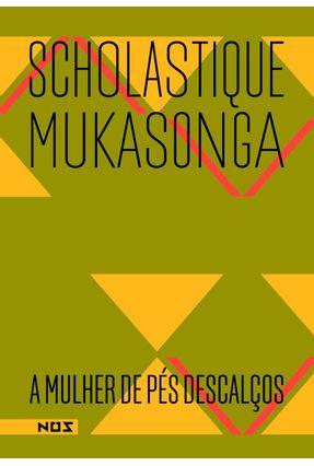 A Mulher de Pés Descalços - Mukasonga ,Scholastique | Hoshan.org