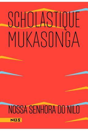 Nossa Senhora do Nilo - Mukasonga ,Scholastique | Hoshan.org