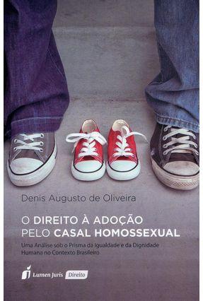 O Direito À Adoção Pelo Casal Homossexual - Oliveira,Denis Augusto De | Hoshan.org