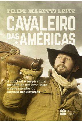 Cavaleiro Das Américas - Leite,Filipe Masetti | Hoshan.org