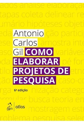 Como Elaborar Projetos de Pesquisa - 6ª Ed. 2017 - Gil,Antonio Carlos pdf epub