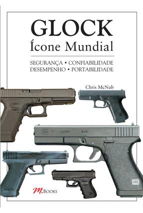 Glock Ícone Mundial - McNab,Chris pdf epub
