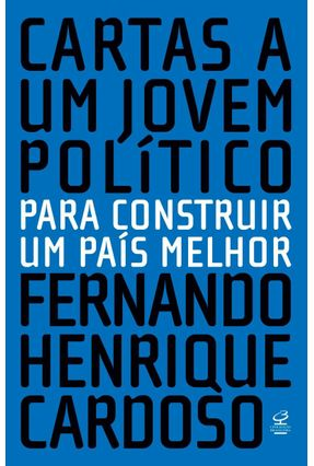 Edição antiga - Cartas A Um Jovem Político - Cardoso,Fernando Henrique pdf epub