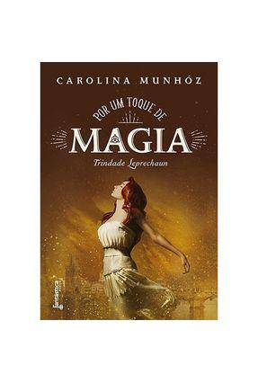 Por Um Toque De Magia - Trilogia Trindade Leprechaun - Munhóz,Carolina   Hoshan.org