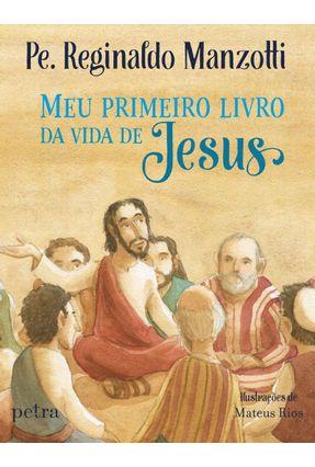 Meu Primeiro Livro da Vida de Jesus - Manzotti,Reginaldo   Nisrs.org