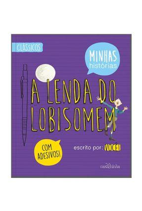 A Lenda do Lobisomem - Minhas Histórias - Gonçalez,Rita Moysés,Rosane   Nisrs.org