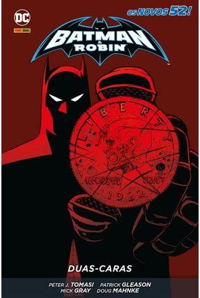 Batman & Robin - Duas-Caras - Gray,Mick Gleason,Patrick Tomasi,Peter J. pdf epub