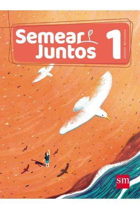 Semear Juntos - Ensino Religioso - 1º Ano - García,Elena Utrilla Ramos,Lorenzo Sánchez Montejo,Adoración Díaz pdf epub