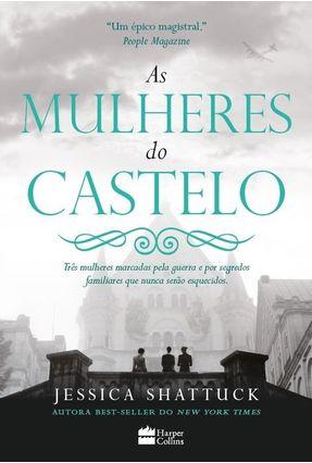 As Mulheres Do Castelo - Jessica Shattuck | Tagrny.org