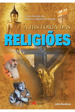 História Das Religiões - Hawkins,John | Hoshan.org