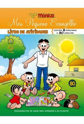 Turma da Mônica - Meu Pequeno Evangelho - Livro De Atividades - Sousa,Mauricio de Luis Hu Rivas Mitchell,Ala | Tagrny.org
