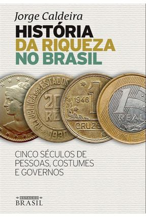 História Da Riqueza No Brasil - Caldeira,Jorge pdf epub