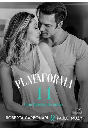 Plataforma 11 - Uma Historia De Amor - Carbonari,Roberta Muzy,Paulo pdf epub