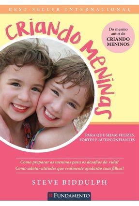 Criando Meninas - Para Pais E Mães De Verdade! - Steve Biddulph | Hoshan.org