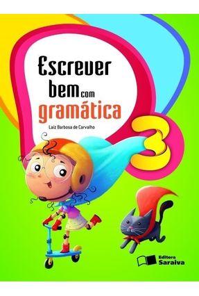 Escrever Bem Com Gramática - 3º Ano - 5ª Ed. 2009 - Laiz Barbosa De Carvalho pdf epub
